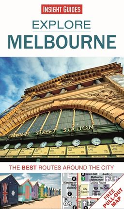 MELBOURNE. EXPLORE -INSIGHT GUIDES