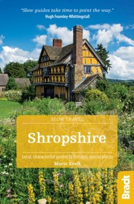 SHROPSHIRE -SLOW TRAVEL GUIDES -BRADT
