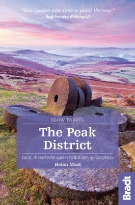 PEAK DISTRICT, THE -SLOW TRAVEL GUIDES -BRADT