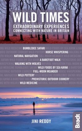 WILD TIMES. EXTRAORDINARY EXPERIENCES CONNECTING WITH NATURE