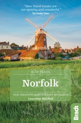NORFOLK -SLOW TRAVEL GUIDES -BRADT