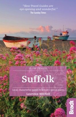 SUFFOLK -SLOW TRAVEL GUIDES -BRADT