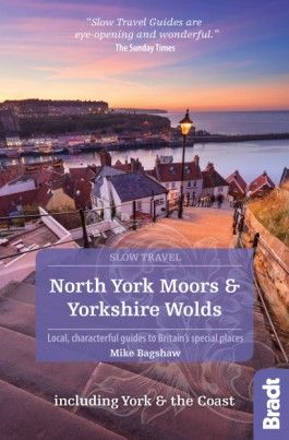 NORTH YORK MOORS & YORKSHIRE WOLDS -SLOW TRAVEL GUIDES -BRADT