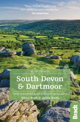 SOUTH DEVON & DARTMOOR -SLOW TRAVEL GUIDES -BRADT