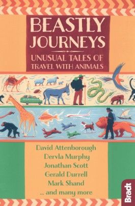 BEASTLY JOURNEYS. UNUSUAL TALES OF TRAVEL WITH ANIMALS