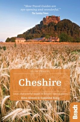 CHESHIRE -SLOW TRAVEL GUIDES -BRADT