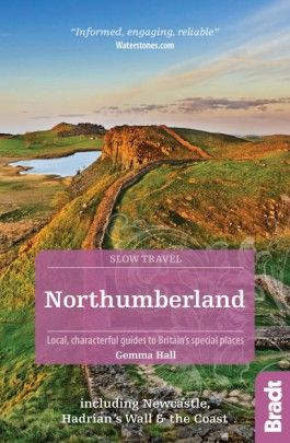 NORTHUMBERLAND -SLOW TRAVEL GUIDES -BRADT