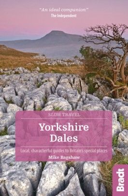 YORKSHIRE DALES -SLOW TRAVEL GUIDES -BRADT