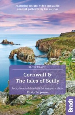 CORNWALL & THE ISLES OF SCILLY -SLOW TRAVEL GUIDES -BRADT