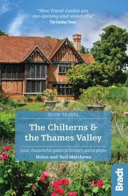 CHILTERNS & THE THAMES VALLEY, THE -SLOW TRAVEL GUIDES -BRADT