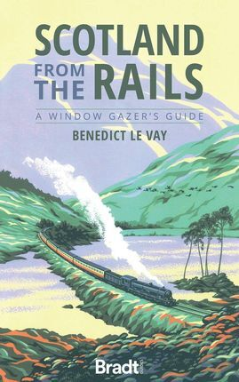 SCOTLAND FROM THE RAILS -BRADT