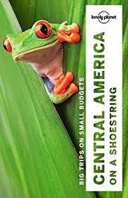 CENTRAL AMERICA ON A SHOESTRING -LONELY PLANET