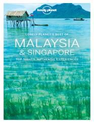 MALAYSIA & SINGAPORE, BEST OF -LONELY PLANET