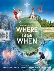 WHERE TO GO WHEN  -LONELY PLANET