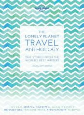 LONELY PLANET TRAVEL ANTHOLOGY, THE