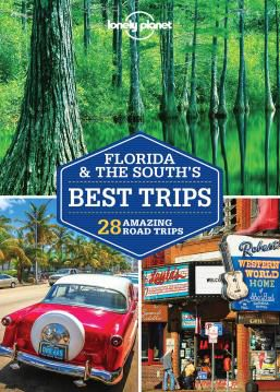 FLORIDA & THE SOUTH'S BEST TRIPS -LONELY PLANET