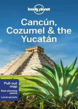 CANCUN, COZUMEL & YUCATAN -LONELY PLANET