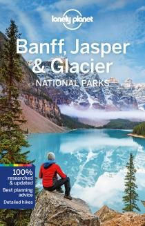 BANFF, JASPER AND GLACIER NATIONAL PARKS -LONELY PLANET