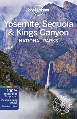 YOSEMITE, SEQUOIA & KINGS CANYON. NATIONAL PARKS -LONELY PLANET