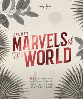 SECRET MARVELS OF THE WORLD -LONELY PLANET