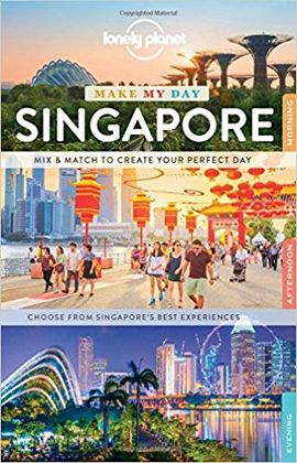 SINGAPORE. MAKE MY DAY -LONELY PLANET