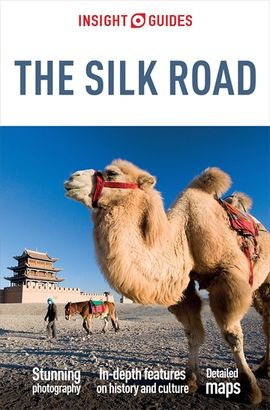 SILK ROAD, THE -INSIGHT GUIDES
