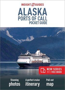 ALASKA. PORTS OF CALL -INSIGHT POCKET GUIDE