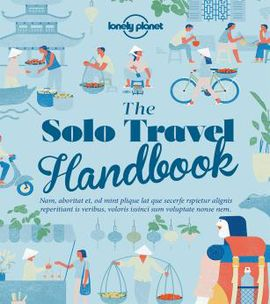 SOLO TRAVEL HANDBOOK, THE -LONELY PLANET