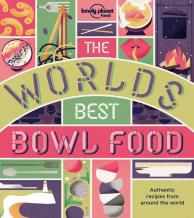 WORLD'S BEST BOWL FOOD, THE -LONELY PLANET