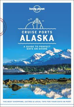 CRUISE PORTS ALASKA -LONELY PLANET