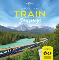 AMAZING TRAIN JOURNEYS -LONELY PLANET