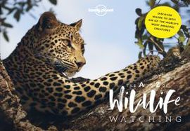 WILDLIFE WATCHING, THE A TO Z OF -LONELY PLANET