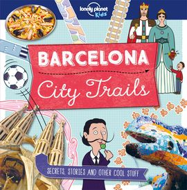 BARCELONA CITY TRAILS -LONELY PLANET KIDS