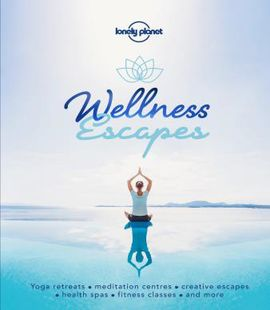 WELLNESS ESCAPES -LONELY PLANET