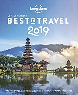 2019 BEST IN TRAVEL -LONELY PLANET