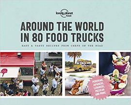 AROUND THE WORLD IN 80 FOOD TRUCKS -LONELY PLANET