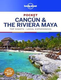 CANCUN & THE RIVIERA MAYA. POCKET -LONELY PLANET