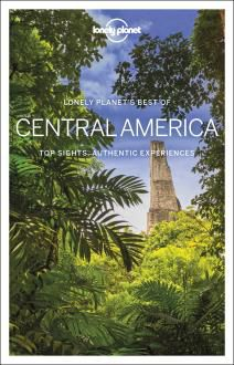 CENTRAL AMERICA, BEST OF -LONELY PLANET