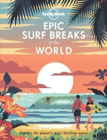 EPIC SURF BREAKS OF THE WORLD -LONELY PLANET