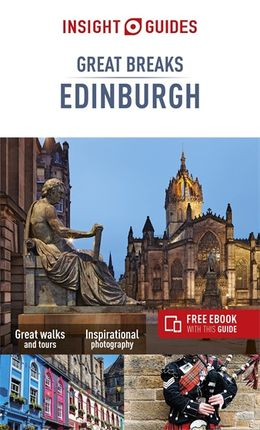 EDINBURGH. GREAT BREAKS -INSIGHT GUIDES