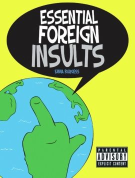 ESSENTIAL FOREIGN INSULTS, THE LITTLE BOOK OF