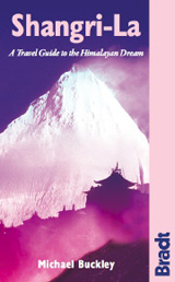SHANGRI-LA. A TRAVEL GUIDE TO THE HIMALAYAN DREAM -BRADT