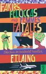FAKIRS, FELUCCAS AND FEMMES FATALES -BRADT