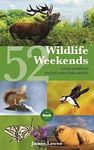 52 WILDLIFE WEEKENDS -BRADT ON BRITAIN -BRADT
