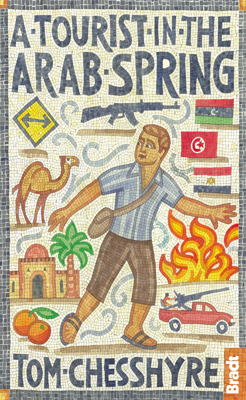 A TOURIST IN THE ARAB SPRING -BRADT