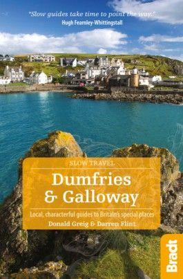 DUMFRIES & GALLOWAY -SLOW TRAVEL GUIDES -BRADT
