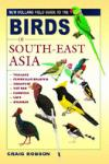 BIRDS OF SOUTH-EAST ASIA, NEW HOLLAND FIELD GUIDE TO THE