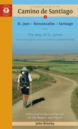 CAMINO DE SANTIAGO -A PILGRIM'S GUIDE TO THE