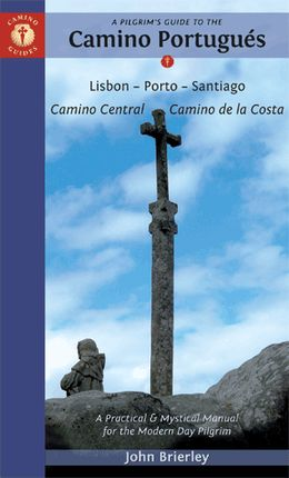 CAMINO PORTUGUÉS. A GUIDEBOOK TO THE -CAMINO GUIDES. PILGRIM'S GUIDE TO THE