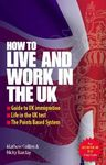 UK, LIVE AND WORK IN THE -HOW TO